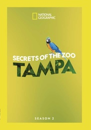 Nataional Geographic: Secrets of the Zoo - Tampa Season Two